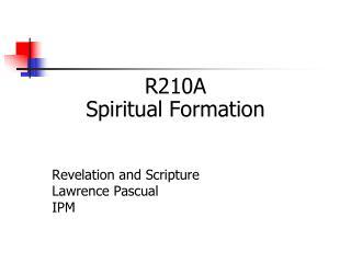 R210A Spiritual Formation