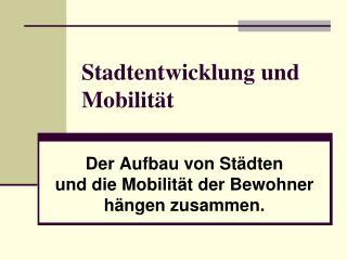 Stadtentwicklung und Mobilit�t