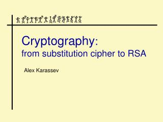 Cryptography: from substitution cipher to RSA
