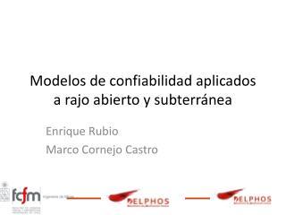 Modelos de confiabilidad aplicados a rajo abierto y subterránea