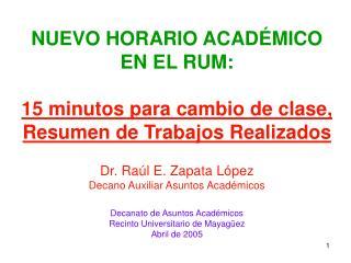 NUEVO HORARIO ACAD MICO EN EL RUM:  15 minutos para cambio de clase, Resumen de Trabajos Realizados
