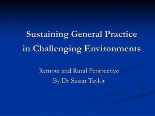 Sustaining General Practice in Challenging Environments