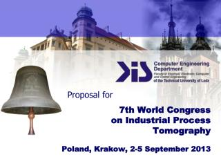 7 th World Congress  on Industrial Process  Tomography Poland, Krakow, 2-5 September  201 3
