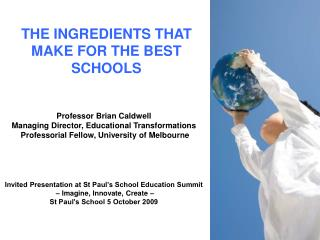 THE INGREDIENTS THAT MAKE FOR THE BEST SCHOOLS