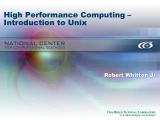 High Performance Computing   Introduction to Unix
