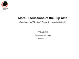 "More Discussions of the Flip Axle (Continued on ""Flip Axle"" Report #1 by Andy Stefanik) PPD/MD/ME"