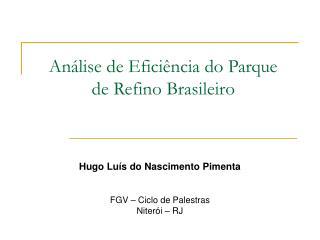 Análise de Eficiência do Parque de Refino Brasileiro