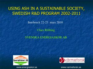 USING ASH IN A SUSTAINABLE SOCIETY, SWEDISH R&D PROGRAM 2002-2011