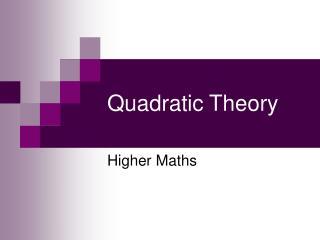 Quadratic Theory