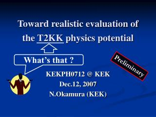 Toward realistic evaluation of the T2KK physics potential