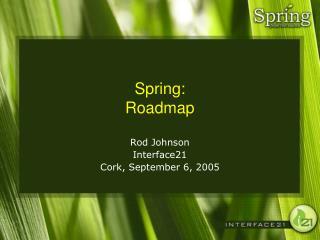 Spring: Roadmap