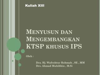 Menyusun dan Mengembangkan  KTSP  khusus  IPS
