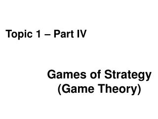 Games of Strategy (Game Theory)