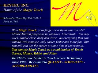 KEYTEC, INC. Home of the  Magic Touch Selected as Texas Top 100 Hi-Tech Firm in 1998.