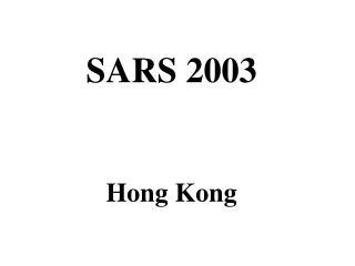 SARS 2003  Hong Kong