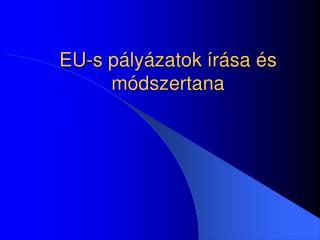 EU-s p�ly�zatok �r�sa �s m�dszertana