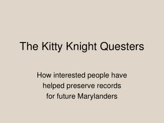 The Kitty Knight Questers