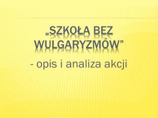 """""""Szkoła bez wulgaryzmów"""""""