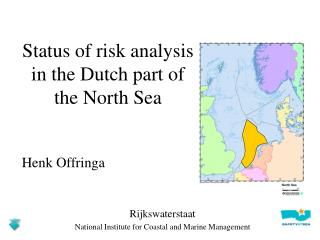 Status of risk analysis in the Dutch part of the North Sea