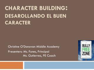 Character Building : Desarollando  el  buen caracter