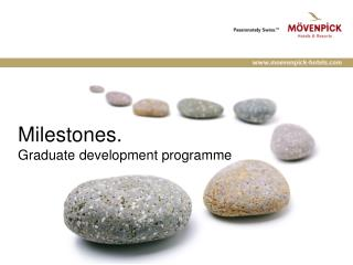 Milestones. Graduate development programme