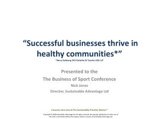 """Successful businesses thrive in healthy communities*"" *Barry Salzburg CEO Deloitte & Touche USA LLP"