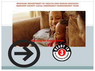 MISSOURI DEPARTMENT OF HEALTH AND SENIOR SERVICES MADISON COUNTY LOCAL EMERGENCY MANAGEMENT TEAM