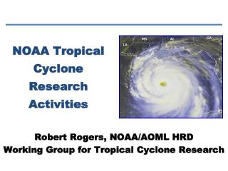 NOAA Tropical Cyclone Research Activities