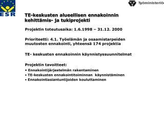 Projektin toteutusaika: 1.6.1998 � 31.12. 2000