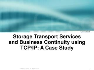 Storage Transport Services and Business Continuity using TCP/IP: A Case Study