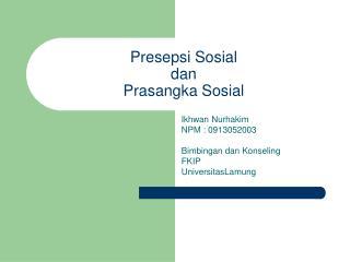 Presepsi Sosial dan Prasangka Sosial