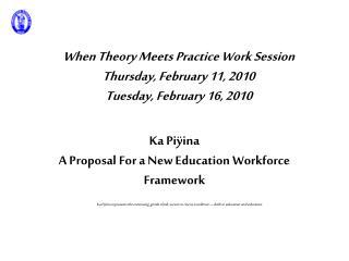 Ka Piÿina A Proposal For a New Education Workforce Framework