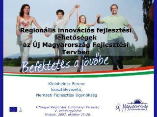 Regionális innovációs fejlesztési lehetőségek  az Új Magyarország Fejlesztési Tervben