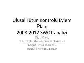 Ulusal Tütün Kontrolü Eylem  P lanı 2008-2012 SWOT analizi