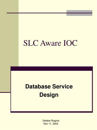 SLC Aware IOC
