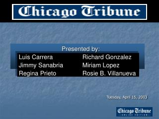 Presented by: Luis CarreraRichard Gonzalez Jimmy SanabriaMiriam Lopez