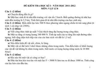 ĐỀ KIỂM TRA HỌC KÌ I - NĂM HỌC 2011-2012 MÔN: VẬT LÍ 8 Câu 1: (2 điểm) a)  Chuyển động đều là gì?