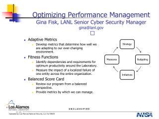 Optimizing Performance Management Gina Fisk, LANL Senior Cyber Security Manager gina@lanl
