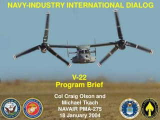 Col Craig Olson and Michael Tkach NAVAIR PMA-275 18 January 2004