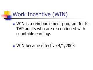 Work Incentive (WIN)