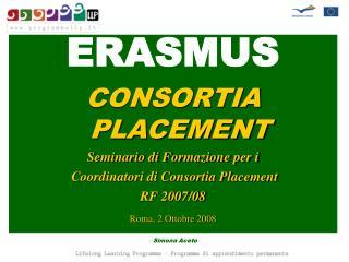 ERASMUS CONSORTIA PLACEMENT Seminario di Formazione per i  Coordinatori di Consortia Placement