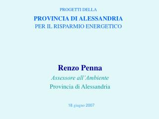 Renzo Penna Assessore all�Ambiente Provincia di Alessandria