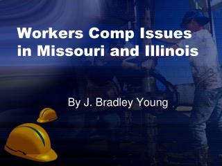 Workers Comp Issues in Missouri and Illinois