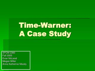 Time-Warner: A Case Study