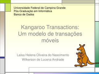 Kangaroo Transactions: Um modelo de transações móveis