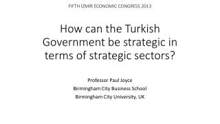 Professor Paul Joyce Birmingham City Business School Birmingham City University, UK