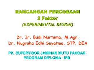 RANCANGAN PERCOBAAN 2 Faktor (EXPERIMENTAL DESIGN)