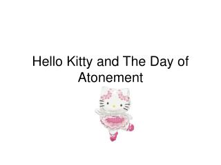 Hello Kitty and The Day of Atonement