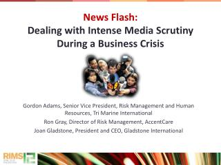 News Flash:  Dealing with Intense Media Scrutiny During a Business Crisis