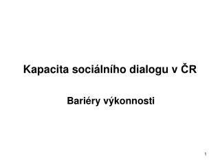 Kapacita sociálního dialogu vČR